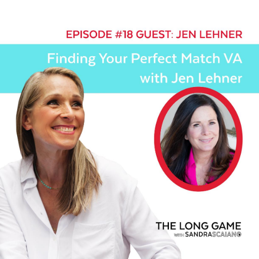 The LONG GAME Episode 18 with Sandra Scaiano Finding Your Perfect Match VA with Jen Lehner