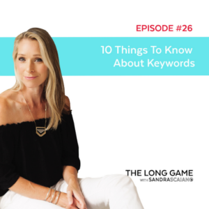THE LONG GAME Episode 26 10 Things to Know About Keywords with Sandra Scaiano