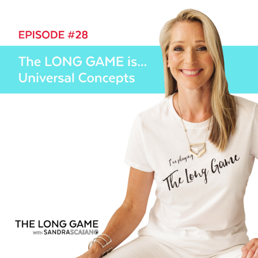 THE LONG GAME Episode 28 Universal Concepts with Sandra Scaiano