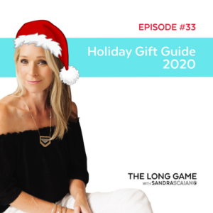 THE LONG GAME Episode 33 Holiday Gift Guide 2020 with Sandra Scaiano