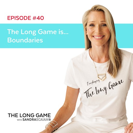 THE LONG GAME Episode 40 Boundaries Inner Voice with Sandra Scaiano