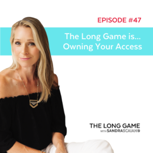 The LONG GAME Episode 47 Owning Your Access To Your Digital World with Sandra Scaiano